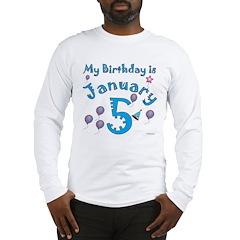 January 5th Birthday Long Sleeve T-Shirt