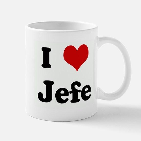 I Love Jefe Mug