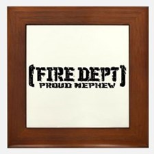 Proud Nephew Fire Dept Framed Tile