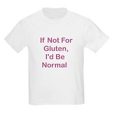 If Not For Gluten T-Shirt