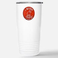 I milked Rosebud!!! Travel Mug