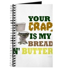 Your Crap is my bread & butte Journal