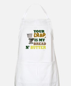 Your Crap is my bread & butte BBQ Apron