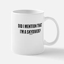 DID I MENTION THAT I'M A SKYD Mug