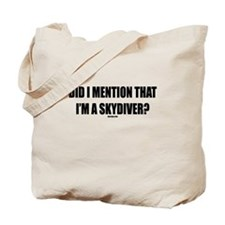 DID I MENTION THAT I'M A SKYD Tote Bag