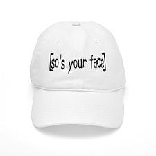 So's Your Face Baseball Cap