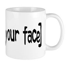 So's Your Face Mug