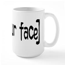 So's Your Face Mug