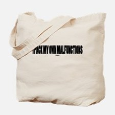 I PACK MY OWN MALFUNCTIONS Tote Bag