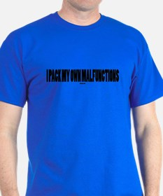 I PACK MY OWN MALFUNCTIONS T-Shirt