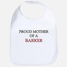 Proud Mother Of A BARKER Bib