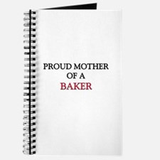 Proud Mother Of A BAKER Journal