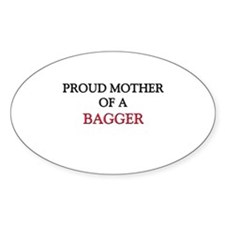 Proud Mother Of A BAGGER Oval Sticker