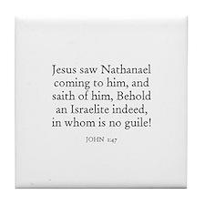 JOHN  1:47 Tile Coaster