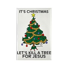Kill A Tree For Jesus Rectangle Magnet