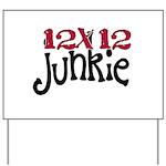 12x12 Junkie Yard Sign