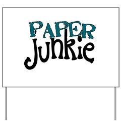 Paper Junkie Yard Sign