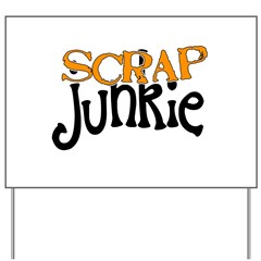 Scrap Junkie Yard Sign