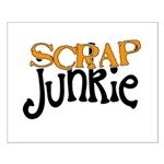 Scrap Junkie Small Poster