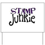 Stamp Junkie Yard Sign