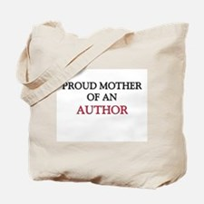 Proud Mother Of An AUTHOR Tote Bag
