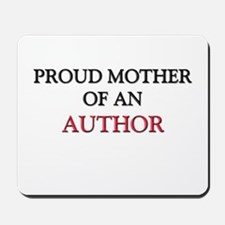 Proud Mother Of An AUTHOR Mousepad