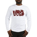 Make the Voices Long Sleeve T-Shirt