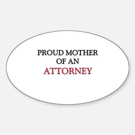 Proud Mother Of An ATTORNEY Oval Decal