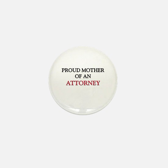 Proud Mother Of An ATTORNEY Mini Button
