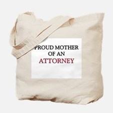 Proud Mother Of An ATTORNEY Tote Bag