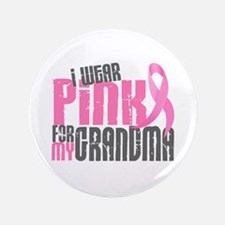 "I Wear Pink For My Grandma 6.2 3.5"" Button"