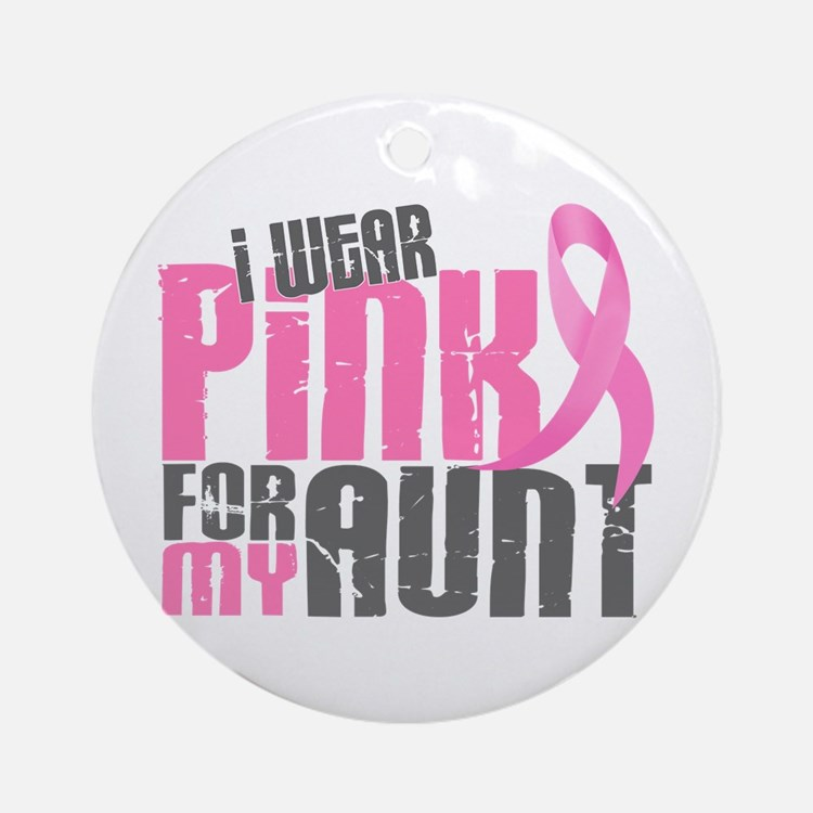 I Wear Pink For My Aunt 6.2 Ornament (Round)