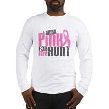 I Wear Pink For My Aunt 6.2 Long Sleeve T-Shirt