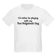 Be with my Thai Ridgeback Dog T-Shirt