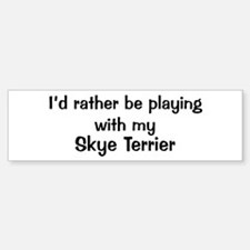 Be with my Skye Terrier Bumper Bumper Bumper Sticker