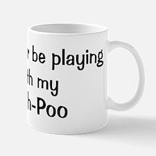 Be with my Shih-Poo Mug