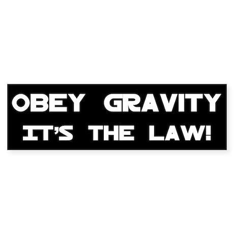 Obey Gravity Bumper Sticker