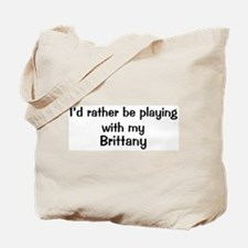 Be with my Brittany Tote Bag