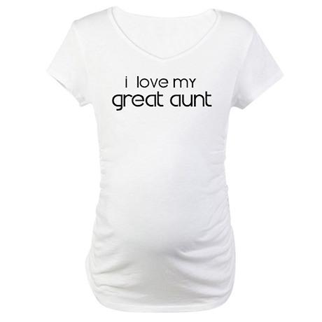 I Love My Great Aunt Maternity T-Shirt