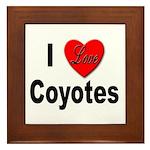 I Love Coyotes Framed Tile