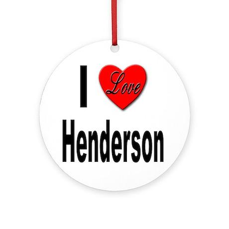 I Love Henderson Ornament (Round)