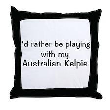 Be with my Australian Kelpie Throw Pillow