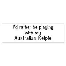 Be with my Australian Kelpie Bumper Bumper Sticker