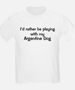 Be with my Argentine Dog T-Shirt