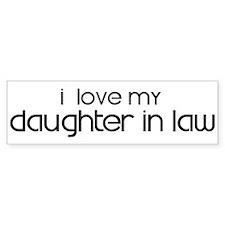 I Love My Daughter In Law Bumper Bumper Sticker