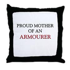 Proud Mother Of An ARMOURER Throw Pillow