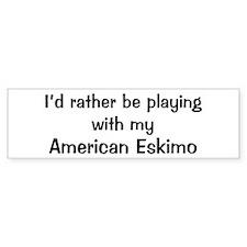 Be with my American Eskimo Bumper Bumper Sticker