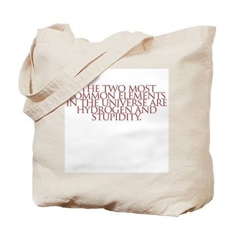 Hydrogen and Stupidity Tote Bag