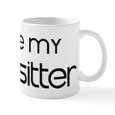 I Love My Babysitter Mug
