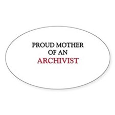 Proud Mother Of An ARCHIVIST Oval Decal